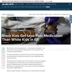 Black Kids Get Less Pain Medication Than White Kids in ER