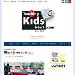 Black lives matter. - Teaching Kids News