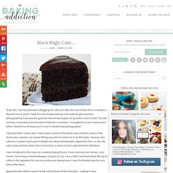 Black Magic Cake…