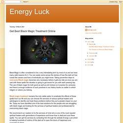 Energy Luck: Get Best Black Magic Treatment Online