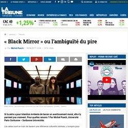 « Black Mirror » ou l'ambiguïté du pire