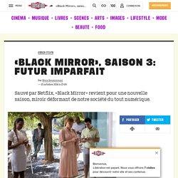 «Black Mirror», saison 3: futur imparfait