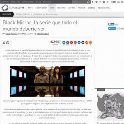 Black Mirror, la serie que todo el mundo debería ver