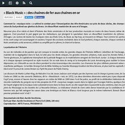 «Black Music» : des chaînes de fer aux chaînes en or