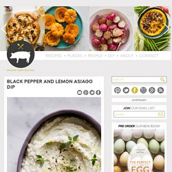 Black Pepper and Lemon Asiago Dip recipe