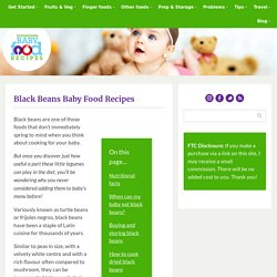 Black Beans Baby Food Recipes - Healthy Ideas for your Growing Baby