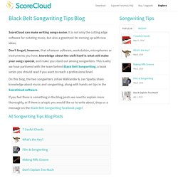 Black Belt Songwriting Tips Blog - ScoreCloud