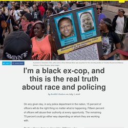 I'm a black ex-cop, and this is the real truth about race and policing