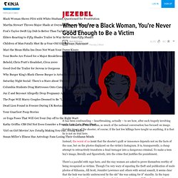 When You're a Black Woman, You're Never Good Enough to Be a Victim