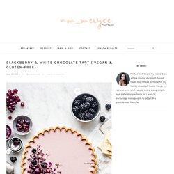 Blackberry & White Chocolate tart ( Vegan & Gluten-free)
