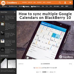 How to sync multiple Google Calendars on BlackBerry 10