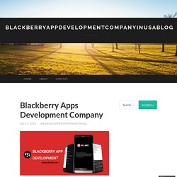 blackberryappdevelopmentcompanyinusablog