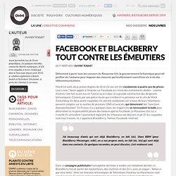 Facebook et Blackberry tout contre les émeutiers