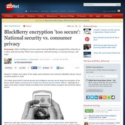 BlackBerry encryption 'too secure': National security vs. consumer privacy
