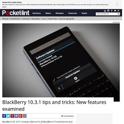 BlackBerry 10.3.1 tips and tricks: New features examined