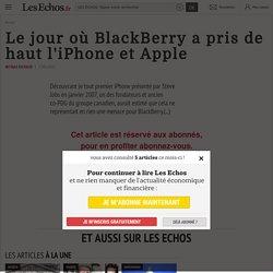 Le jour où BlackBerry a pris de haut l'iPhone et Apple - Les Echos