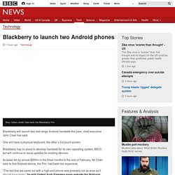 Blackberry to launch two Android phones