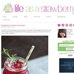 Blackberry Whiskey Lemonade – Life As A Strawberry