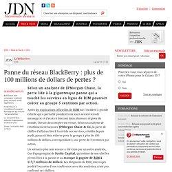 Panne du réseau BlackBerry : plus de 100 millions de dollars de pertes ? - Journal du Net Solutions