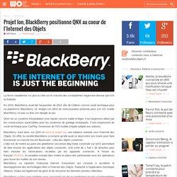 Projet Ion, BlackBerry positionne QNX au coeur de l'Internet des Objets