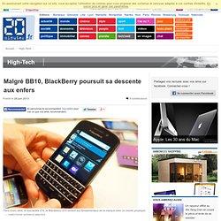 Malgré BB10, BlackBerry poursuit sa descente aux enfers
