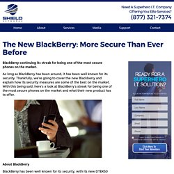 The New BlackBerry: More Secure Than Ever Before