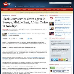 BlackBerry service down again in Europe, Middle East, Africa: Twice in two days