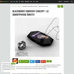 BlackBerry Empathy Concept : le smartphone émotif - Ubergizmo FR