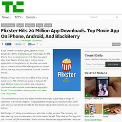 Flixster Hits 20 Million App Downloads. Top Movie App On iPhone, Android, And BlackBerry