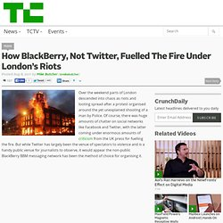 How Blackberry, not Twitter, fuelled the fire under London's riots