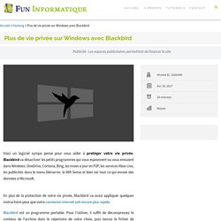 Plus de vie privée sur Windows avec Blackbird - FunInformatique