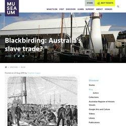 Blackbirding: Australia's slave trade? - Australian National Maritime Museum