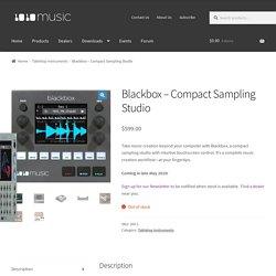 Blackbox - Compact Sampling Studio - 1010music LLC