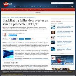 BlackHat : 4 failles découvertes au sein du protocole HTTP/2 - ZDNet