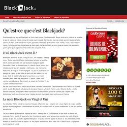 Qu'est-ce que c'est Blackjack? Explication du nom Blackjack et l'histoire.