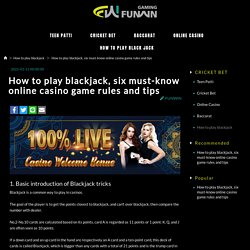 How to play blackjack, six must-know online casino game rules and tips - FUNWIN