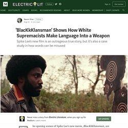 'BlacKkKlansman' Shows How White Supremacists Make Language Into a Weapon