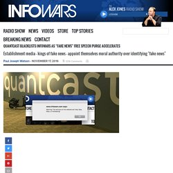 "QuantCast Blacklists Infowars as ""Fake News"" Free Speech Purge Accelerates » Alex Jones' Infowars: There's a war on for your mind!"