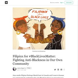 Filipinx for #BlackLivesMatter: Fighting Anti-Blackness in Our Own Community