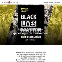 #BlackLivesMatter : généalogie du mouvement noir étatsunien - Etat d'Exception