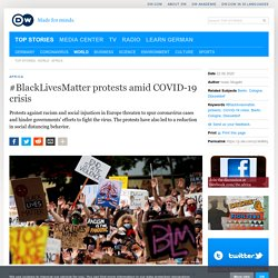 #BlackLivesMatter protests amid COVID-19 crisis