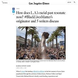 #blacklivesmatter creator reflects on L.A. protests, racism