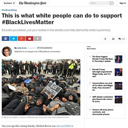 This is what white people can do to support #BlackLivesMatter