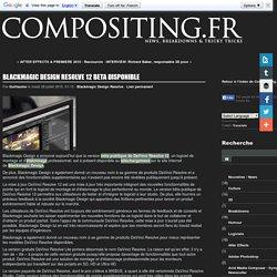 Blackmagic Design Resolve 12 beta disponible - Compositing.fr - Trucages et effets visuels