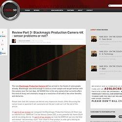 Review Part 3: Blackmagic Production Camera 4K – sensor problems or not? « cinema5D