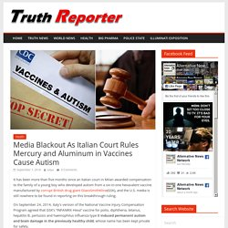 Media Blackout As Italian Court Rules Mercury and Aluminum in Vaccines Cause Autism