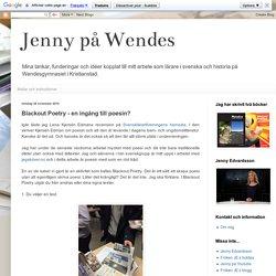 Jenny på Wendes: Blackout Poetry - en ingång till poesin?