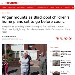 Anger mounts as Blackpool children's home plans set to go before council