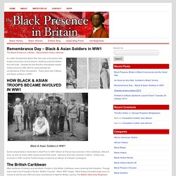 ‎www.blackpresence.co.uk/remembrance-day-black-asian-soldiers-in-ww1/