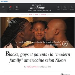 "Blacks, gays et parents : la ""modern family"" américaine selon Nikon"